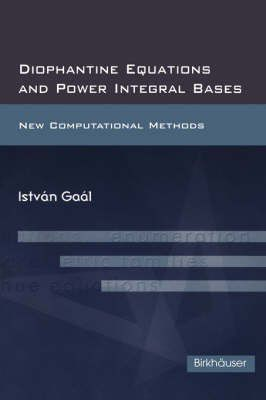 Diophantine Equations and Power Integral Bases in Algebraic Number Fields Istvan Gaal